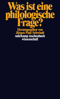 J. P. Schwindt, Was ist eine philologische Frage?