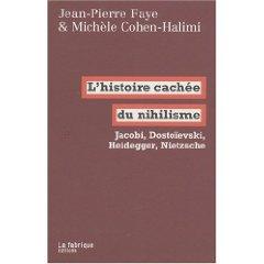 J.-P. Faye et M. Cohen-Halimi, L'Histoire cachée du nihilisme