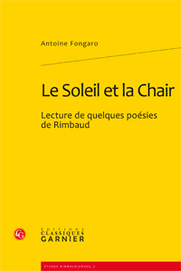 A. Fongaro, Le Soleil et la Chair. Lecture de quelques poésies de Rimbaud