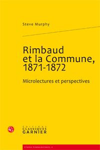 S. Murphy, Rimbaud et la Commune, 1871-1872. Microlectures et perspectives