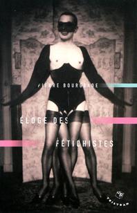 P. Bourgeade, Éloge des fétichistes