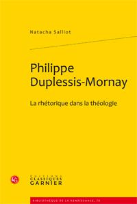 N. Salliot, Philippe Duplessis-Mornay. La rhétorique dans la théologie