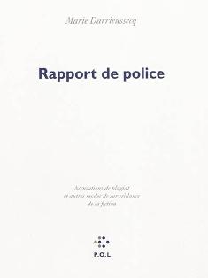 M. Darrieussecq, Rapport de police. Accusations de plagiat et autres modes de surveillance de la fiction