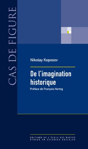 N. Koposov, De l'imagination historique