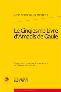 G. Rodríguez de Montalvo, Le Cinqiesme Livre d'Amadis de Gaule