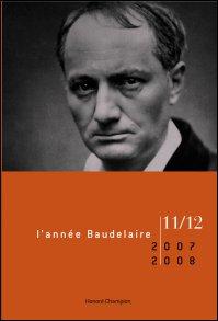 L'année Baudelaire, n°11-12 : Réflexions sur le dernier Baudelaire