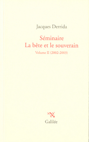 J. Derrida, Séminaire. La bête et le souverain. Vol. II (2002-2003)