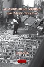 D. Allan, Art and the Human Adventure. André Malraux's Theory of Art