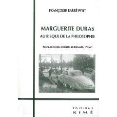 Fr. Barbé-Petit, Marguerite Duras au risque de la philosophie