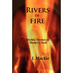 C. J. Mackie, Rivers of Fire: Mythic Themes in Homer's Iliad