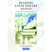 C. Brooks, Reading Latin Poetry Aloud: A Practical Guide to Two Thousand Years of Verse