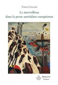 T. Collani, Le Merveilleux dans la prose surréaliste européenne
