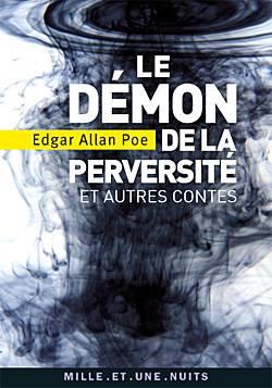 Edgar Allan Poe, Le démon de la perversité et autres contes
