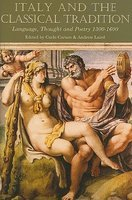 C. Caruso, A. Laird (dir.), Italy and the Classical Tradition: Language, Thought and Poetry 1300-1600