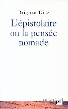 B. Diaz, L'Épistolaire ou la pensée nomade