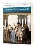P. Frantz (dir.), Le Théâtre français du XVIIIe s. Anthologie