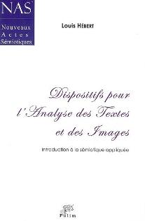 L. Hébert, Dispositifs pour l'analyse des textes et des images. Introduction à la sémiotique appliquée (réédition)