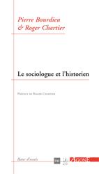 P. Bourdieu, R. Chartier, Le Sociologue et l'Historien