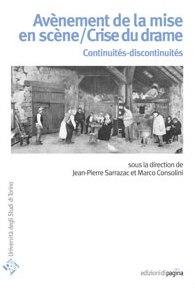 J.-P. Sarrazac & M. Consolini (dir.), Avènement de la mise en scène/Crise du drame. Continuités-discontinuités