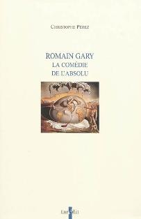 Ch. Pérez, Romain Gary. La Comédie de l'Absolu