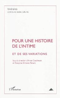 Itinéraires. LTC, 2009-4 : Pour une histoire de l'intime et de ses variations
