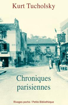 K. Tucholsky, Chroniques parisiennes