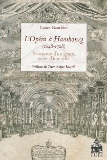 L. Gauthier, L'Opéra à Hambourg (1648-1728). Naissance d'un genre, essor d'une ville