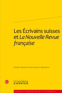 D. Maggetti (dir.), Les Écrivains suisses et La Nouvelle Revue française