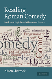 A. Sharrock, Reading Roman comedy: poetics and playfulness in Plautus and Terence