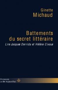 G. Michaud, Battements du secret littéraire. Lire Jacques Derrida et Hélène Cixous