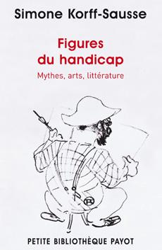 S.  Korff-Sausse, Figures du handicap. Mythes, arts, littérature