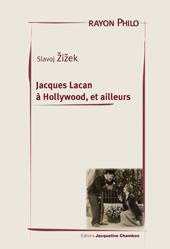 S. Zizek, Jacques Lacan à Hollywood, et ailleurs