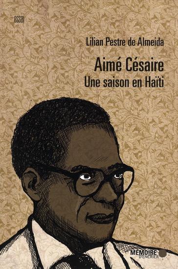 L. Pestre de Almeida, Aimé Césaire. Une saison en Haïti