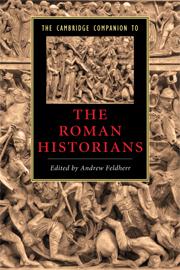 A. Feldherr (dir.), The Cambridge companion to the Roman historians