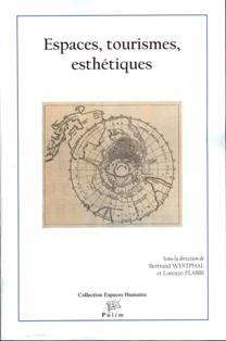 B. Westphal & L. Flabbi (dir.), Espaces, tourismes, esthétiques
