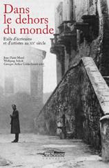 J.-P. Morel, W. Asholt et G.-A. Goldschmidt, Dans le dehors du monde. Exils d'écrivains et d'artistes au XXe siècle