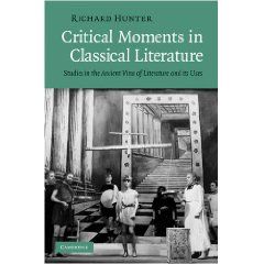R. Hunter, Critical Moments in Classical Literature: Studies in the Ancient View of Literature and Its Uses