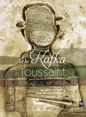 P. Bazantay et J. Cléder (éd.), De Kafka à Toussaint - Ecritures du XXe siècle