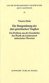 V. Hösle, Die Rangordnung der drei griechischen Tragiker: ein Problem aus der Geschichte der Poetik als Lackmustest ästhetischer Theorien