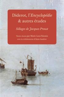 M. Leca-Tsiomis (dir.), Diderot, l'Encyclopédie et autres études. Sillages de Jacques Proust