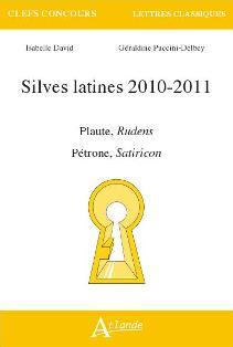 I. David & G. Puccini-Delbey, Silves latines 2010-2011 : Plaute, Rudens, Pétrone, Satiricon