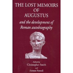 C. Smith and A. Powell (dir.), The lost memoirs of Augustus and the development of Roman autobiography