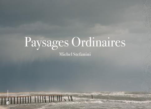 M. Stefanini, Paysages Ordinaires