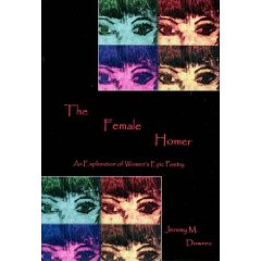J.M. Downes, The female Homer: an exploration of women's epic poetry