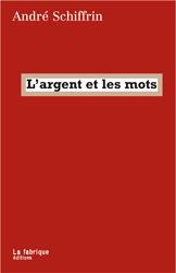 A. Schiffrin, L'Argent et les mots