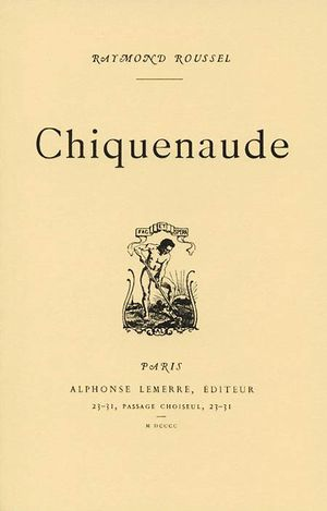 R. Roussel, Chiquenaude