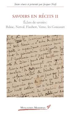 J. Neefs (dir.), Savoirs en récits II. Éclats de savoirs : Balzac, Nerval, Flaubert; Verne, les Goncourt