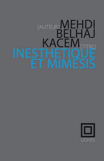 M. Belhaj Kacem, Inesthétique et mimésis