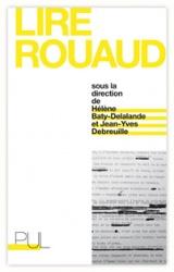 J.-Y. Debreuille et H. Baty-Delalande (dir.), Lire Rouaud