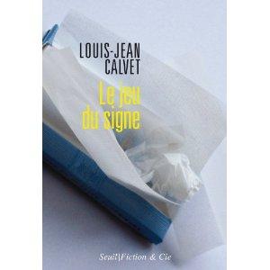 L.-J. Calvet, Le Jeu du signe